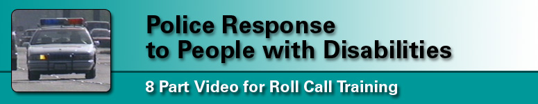 "A image of a police squad car and the following text ""Police Response to People with Disabilities, 8 Part Video for Roll Call Training"